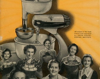 "1940s Recipe Book, ""How To Get The Most Out Of Your Sunbeam Mixmaster"""