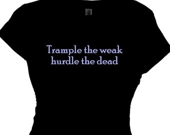 Marathon Running T Shirt,Fitness Message T-Shirt Womens Funny Work Out Sayings Quote Exercise Runners Shirt Trample Weak Hurdle Dead 5K/10K