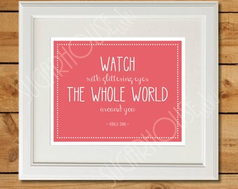 Watch With Glittering Eyes - Printable Art - Coral - Roald Dahl