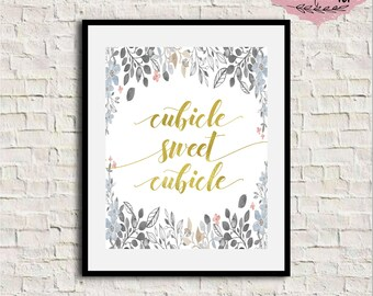 Сubicle Sweet Cubicle, Inspirational Quote, Office Wall Decor, Gold Letter Print, Office Print, Cubicle wall Decor, Work Motivational Print