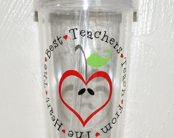 The Best Teachers Teach From the Heart Custom/Personalized Teacher Appreciation Tumbler