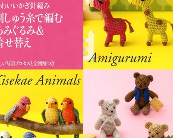 Crochet Best Selection Dressed Up Animals Amigurumi using Embroidery Threads - Japanese Craft Book