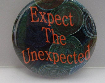 """2 1/4"""" pinback button Expect the Unexpected."""