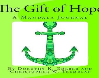 The Gift of Hope: A Mandala Journal