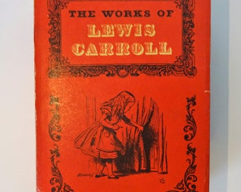 1968 The WORKS of LEWIS CARROLL, John Tenniel Illustrations, Alice in Wonderland, Through the Looking Glass, etc.