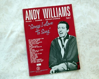 1963 Andy Williams Songs I Love to Sing, Vintage Music Book, Music, Words, Guitar Chords, Book 1
