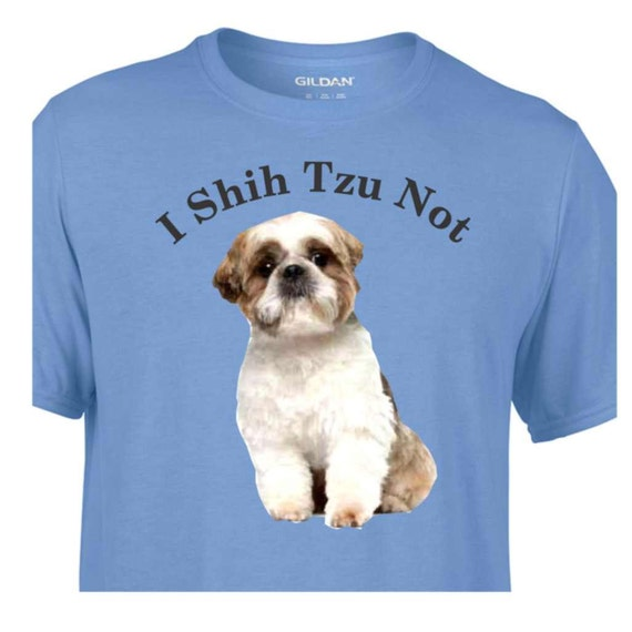 I Shih Tzu Not, dog lover shirt, shih tzu shirt, shirt for dog lover, birthday shirt, shirt for dog lady, dog lady,