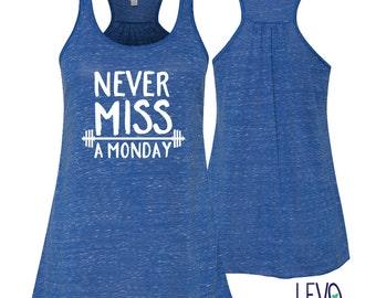 Never Miss A Monday White Design Flowy Tank, Racerback tank, Gym Tank, Fitness tank, Motivational Workout Shirt Women, workout inspiration