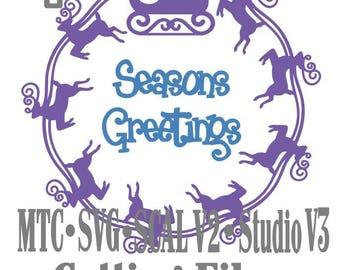 SVG Cut File Santa Sleigh with Reindeer Circle Design #03 with Seasons Greetings Cut File MTC SCAL Cricut Silhouette  Cutting File