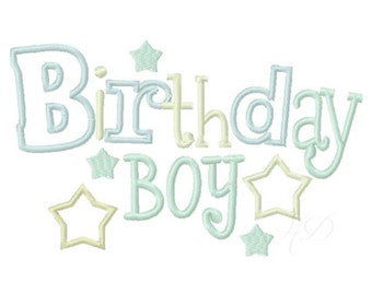 Birthday Boy Applique Embroidery Design Embroidery Machine Font 4x4 5x7 6x10
