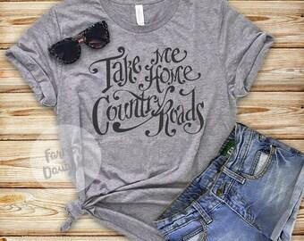 Take Me Home Country Roads  Custom T-Shirt