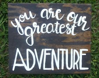 You are our greatest adventure wood sign woodland nursery decor boho nursery teen room decor hand lettered sign