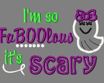 Buy 3 get 1 free!  I'm so faBOOlous it's scary embroidery design, ghost applique design