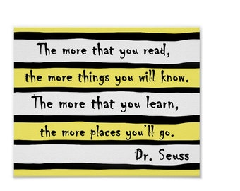 The More That You Read, The More Places You'll Go, Dr Seuss Print