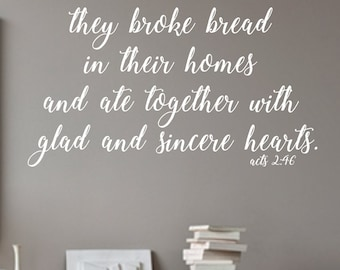They Broke Bread Acts 2:46- #3-Vinyl Wall Decal-Bible Verse-Vinyl Wall Decal- Lettering Decor-Dining Room- Kitchen- Home Decor- Wall Decor