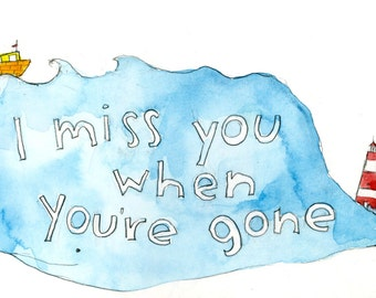 I Miss You When You Are Gone