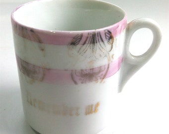 Antique German Remember Me Cup, Childs Cup, China, Souvenir, Gift, 1900