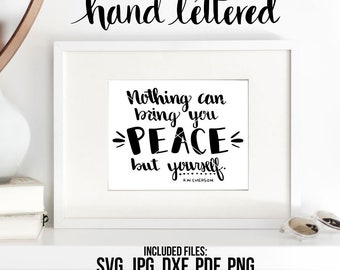 Peace Printable, Nothing Can Bring, Bring You Peace, Bring You Happiness, Hand Lettered, Calligraphy Cut File, Peace Print, Graphic Overlay