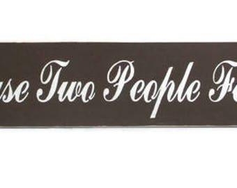 Inspirational Quotes All Because Two People Fell In Love Wooden Sign Brown and White