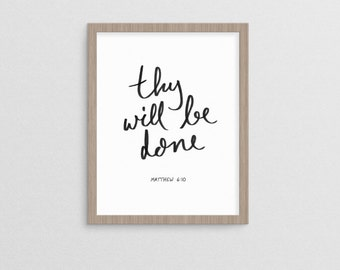Thy Will Be Done Matthew 6:10  |  hand lettered minimal religious christian art