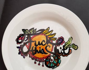 Hand painted F*** This S*** snack plate.