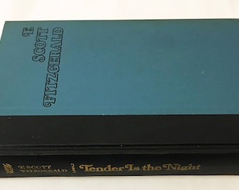 Tender is the Night Book.  An Unfinished Novel circa 1962.  F. Scott Fitzgerald.  Scribners.  Blue cloth cover.  Final completed novel