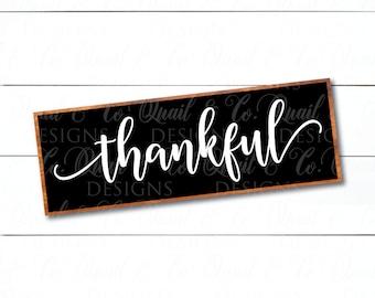 Thankful svg, Thankful cut file, Thankful sign stencil, Modern Farmhouse, Joanna Gaines vector, FixerUpper, Magnolia Market, dxf, png, svg