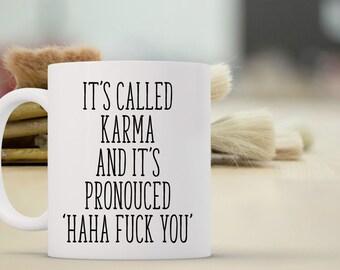 It's Called Karma Coffee Mug | Ceramic Coffee Mug | 11 oz Mug 15 oz Mug | Funny Coffee Mug | Coffee Mugs with Sayings