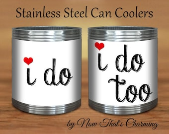 SALE! Stainless Steel Can Coolers - I do I do too- Cyber Monday