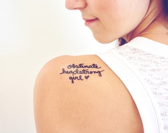 Jane Austen Temporary Tattoo Quote- Obstinate Headstrong Girl- Pride and Prejudice- Literary Gifts- READY TO SHIP