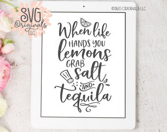 Salt And Tequila SVG Tequila SVG Cutting File Cricut Explore When Life Hands You Lemons Quote SVG