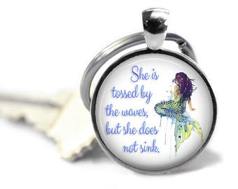 Mermaid key chain - Strong women gift - She is tossed by the waves, but she does not sink - Can't get me down - Mermaid love - Magical