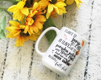 Fall Coffee Cup - Fall Coffee Mug - Funny Fall Mug - Autumn Mug - Halloween Mug - Pumpkin Coffee Cup - Hot Cocoa Mug - Fall Cup - Fall Shit