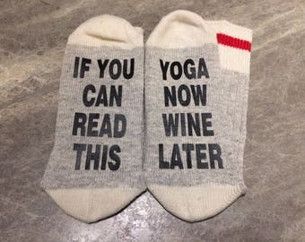 If You Can Read This ... Yoga Now Wine Later (Socks)