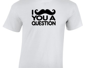 I Moustache You A Question T-Shirt. Funny Movember Shirt. Movember Support Shirt. Cancer Awareness Shirt.