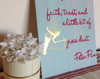 """Canvas quote: Peter Pan """"All you need is faith and trust and a little bit of pixie dust."""""""