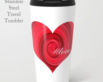Heart Travel Tumbler-#Love-Love Mug-Stainless Steel Mug-Insulated Coffee Mug-Metal Mug-15 oz Mug-Coffee Mug-Insulated Travel Mug-Metal Mug