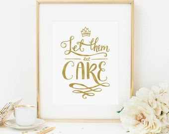 Poster Size Let Them Eat Cake Printable Cake Party Table Sign Cake Quote Print Inspirational Quote Positive Inspiration Faux Gold Glitter