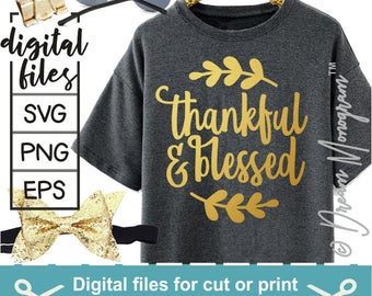 Thankful Svg / Blessed Svg / Thanksgiving Svg / Grateful Svg / Faith svg / Cutting files for use with Silhouette Cameo and Cricut