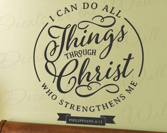 I Can Do All Things Through Christ Who Strengthens Me Philippians 4:13 Confidence God Jesus Christian Spiritual Vinyl Decal Wall Art T20