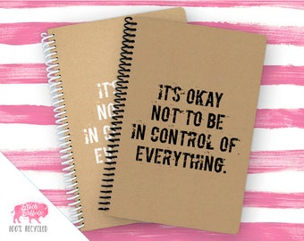 Spiral Notebook | Spiral Journal Planner | Journal | 100% Recycled | Okay not to be in control of everything | BB026