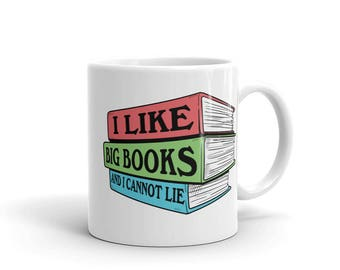 Reading Gift - Book Gift- Reading Mug - Book Mug - I Like Big Books and I Cannot Lie - Library Coffee Cup - Librarian Gift - Library Mug