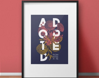 Adopted Print - Romans 8:15 Adoption - Floral Print - 8x10 Print