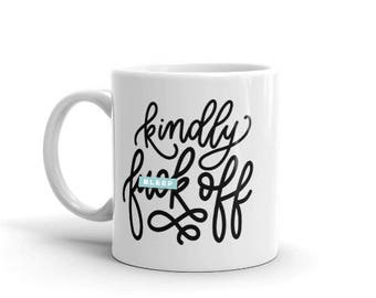 Kindly F*ck Off | Ceramic Mug