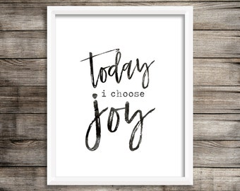 Today I Choose Joy - Watercolor Printable (Digital Print File)