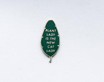 Plant Lady is the New Cat Lady | Lapel Pin