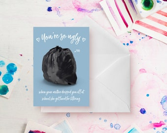 You're so ugly - mean, rude and outright insulting card for all occasions