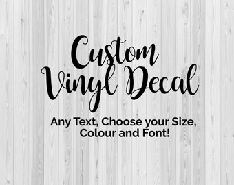 Create your own Vinyl Decal, Custom Vinyl decal, Choose your Text Font Size Design your own vinyl Decal, Bespoke vinyl decal Personalised