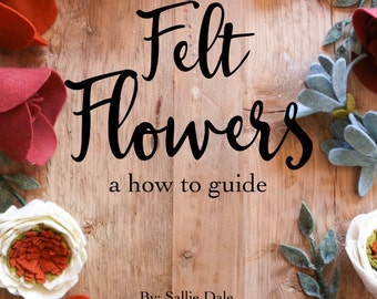 Digital How to Make Felt Flowers Guide