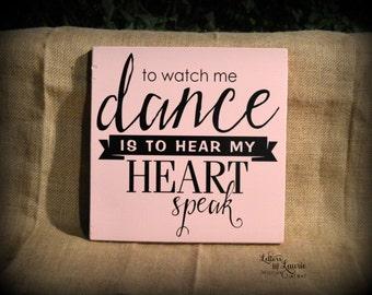 Unique Dancer Gift,  To watch me dance is to hear my heart speak, Inspirational Gift, Girlfriend Gift, Inspirational Quote, Dance quote